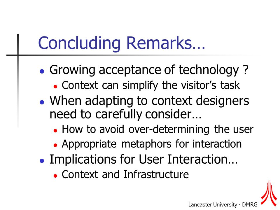 Lancaster University - DMRG Concluding Remarks… Growing acceptance of technology .