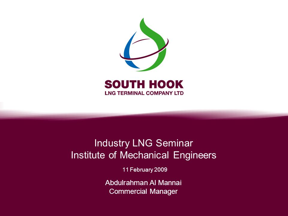 Industry LNG Seminar Institute of Mechanical Engineers 11 February 2009 Abdulrahman Al Mannai Commercial Manager