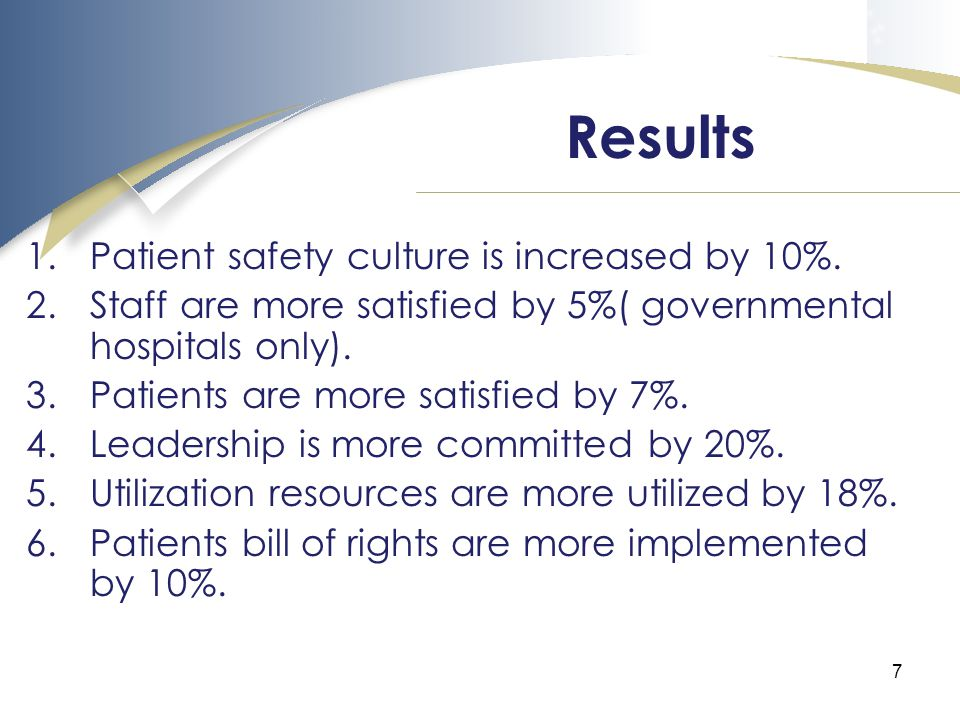 7 1.Patient safety culture is increased by 10%.