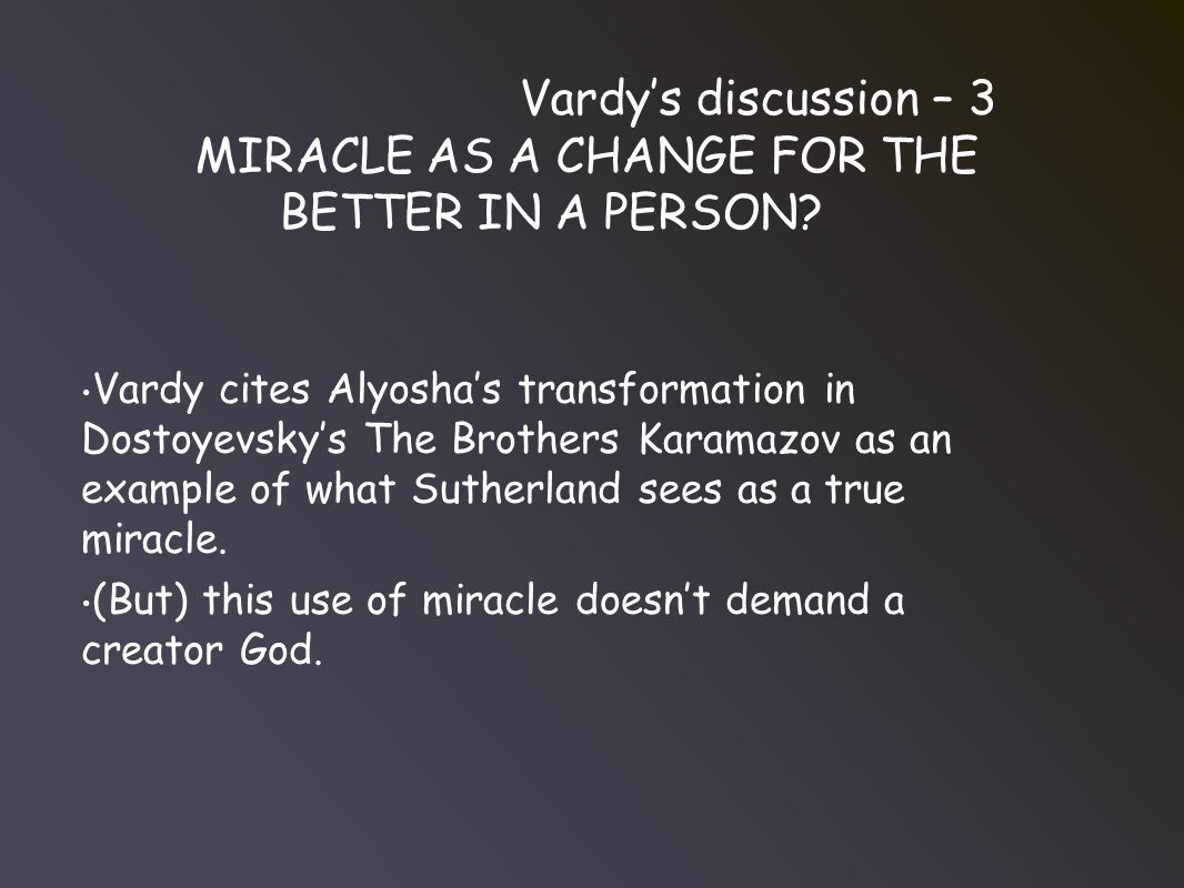 Vardy's discussion – 3 MIRACLE AS A CHANGE FOR THE BETTER IN A PERSON.