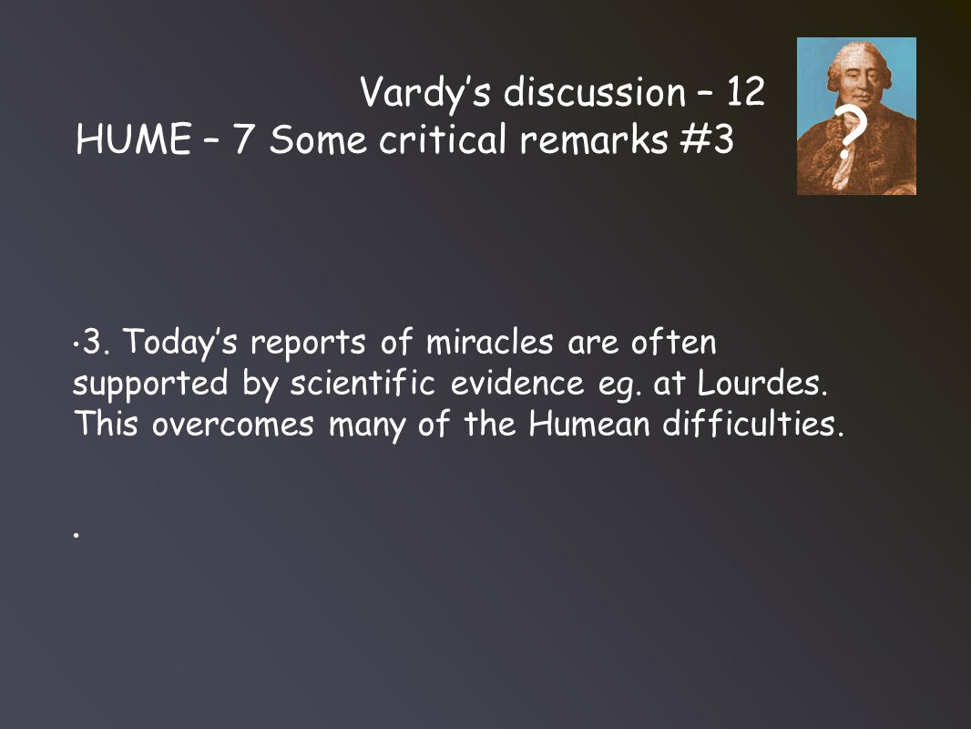 Vardy's discussion – 12 HUME – 7 Some critical remarks #3 3.