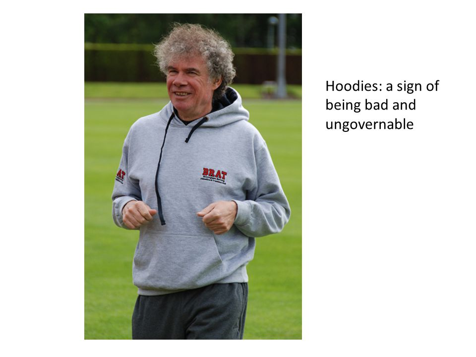 Hoodies: a sign of being bad and ungovernable