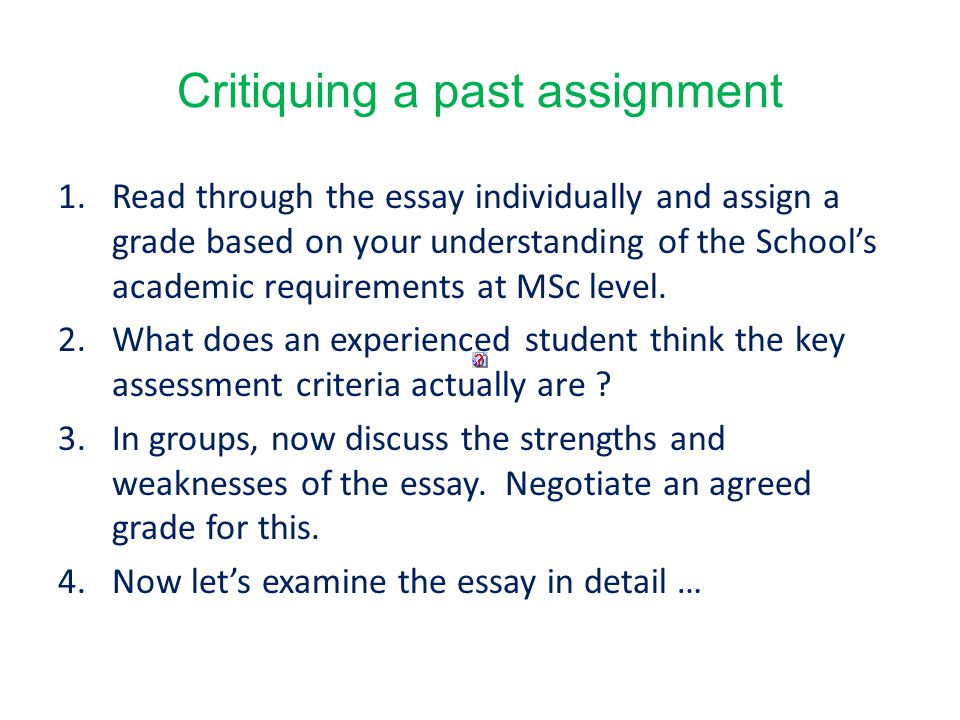 Critiquing a past assignment 1.Read through the essay individually and assign a grade based on your understanding of the School's academic requirements at MSc level.