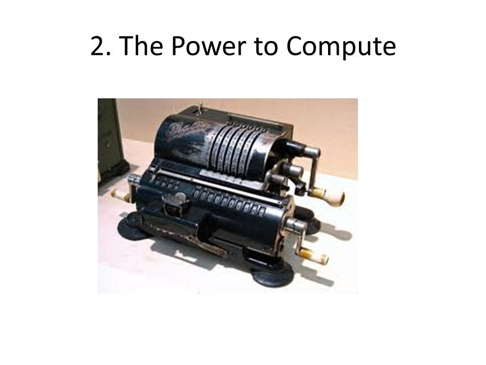 2. The Power to Compute
