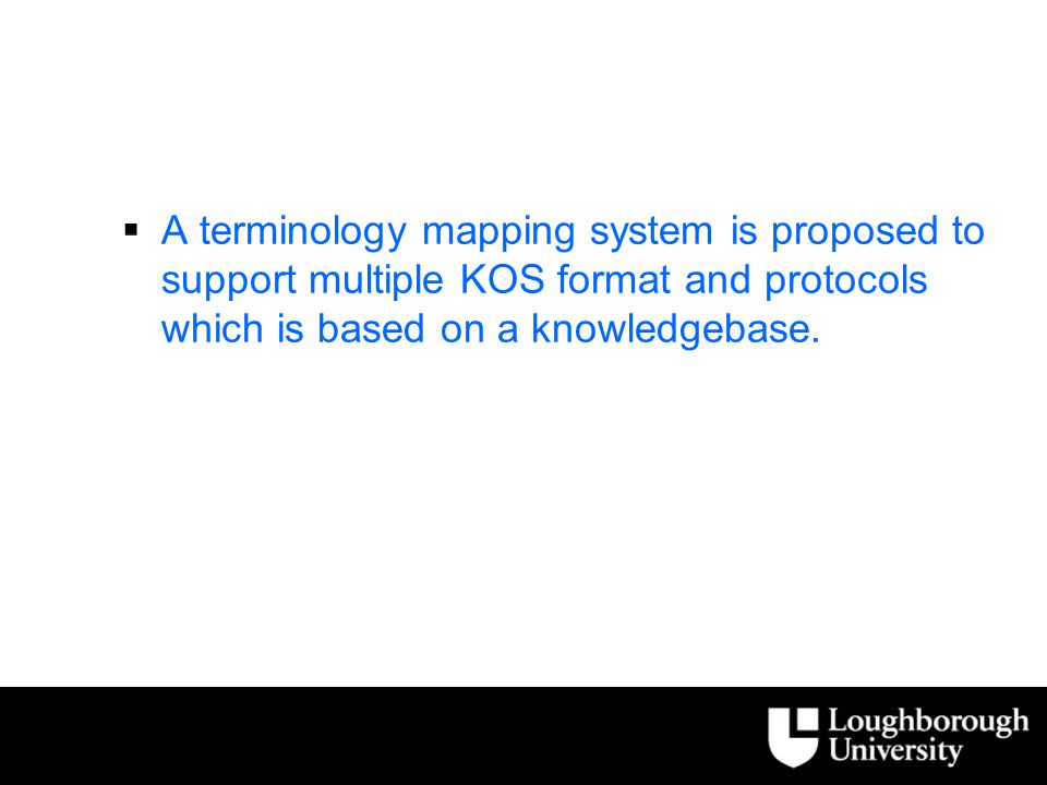  A terminology mapping system is proposed to support multiple KOS format and protocols which is based on a knowledgebase.