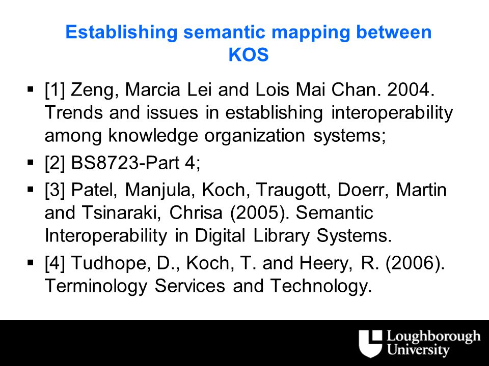 Establishing semantic mapping between KOS  [1] Zeng, Marcia Lei and Lois Mai Chan.