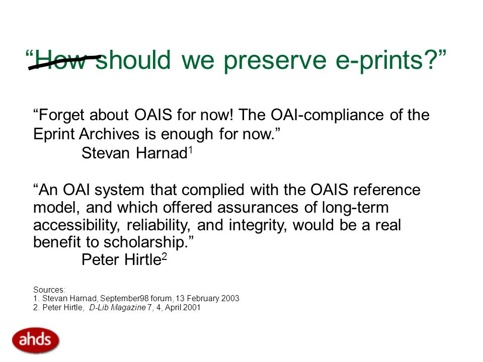 How should we preserve e-prints Forget about OAIS for now.