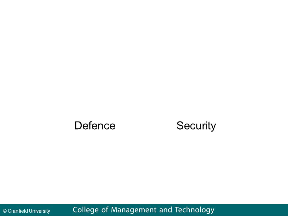 © Cranfield University DefenceSecurity