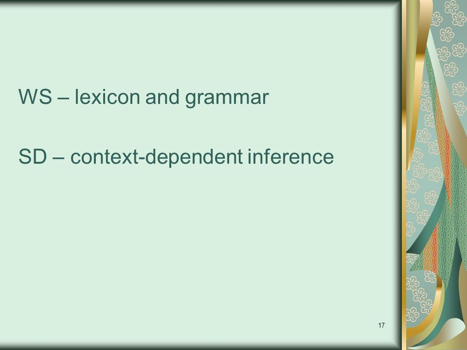 17 WS – lexicon and grammar SD – context-dependent inference