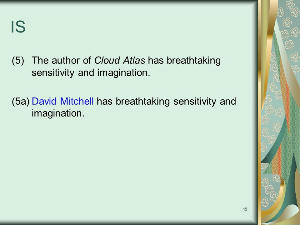 19 IS (5)The author of Cloud Atlas has breathtaking sensitivity and imagination.
