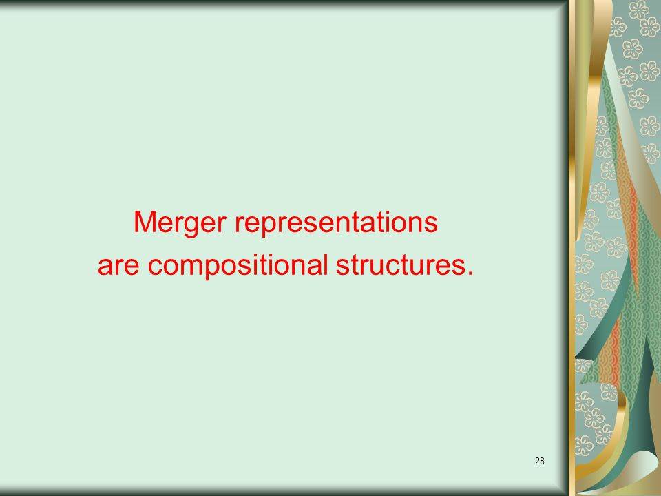 28 Merger representations are compositional structures.