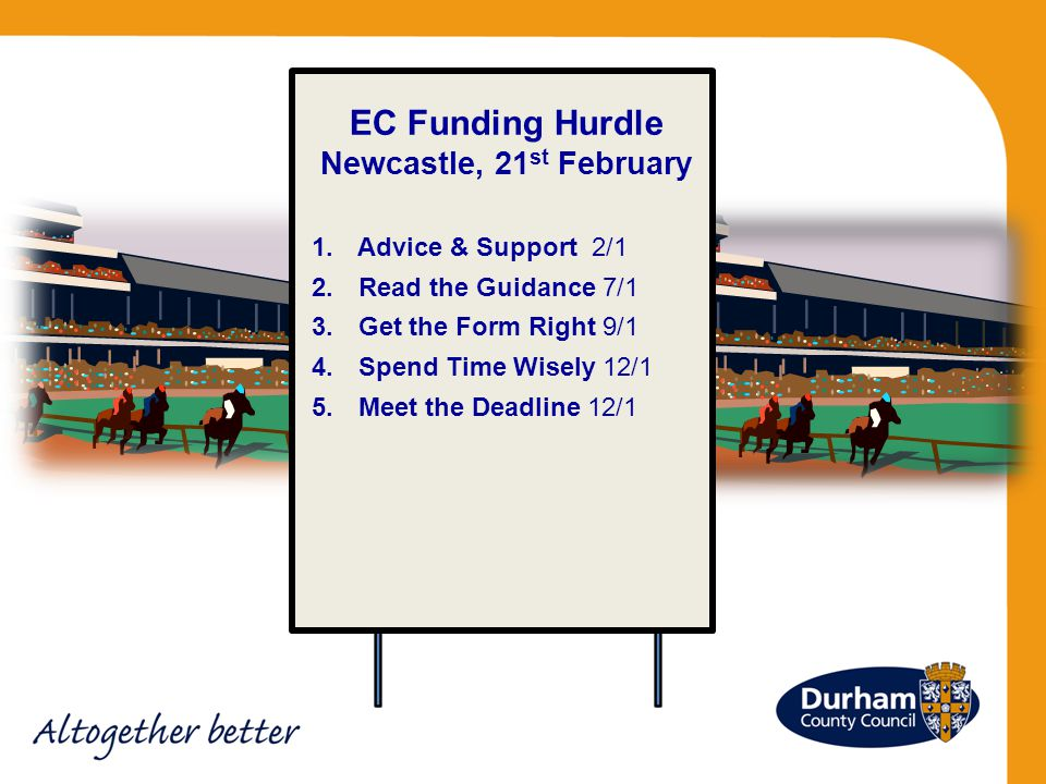 EC Funding Hurdle Newcastle, 21 st February 1. Advice & Support 2/1 2.