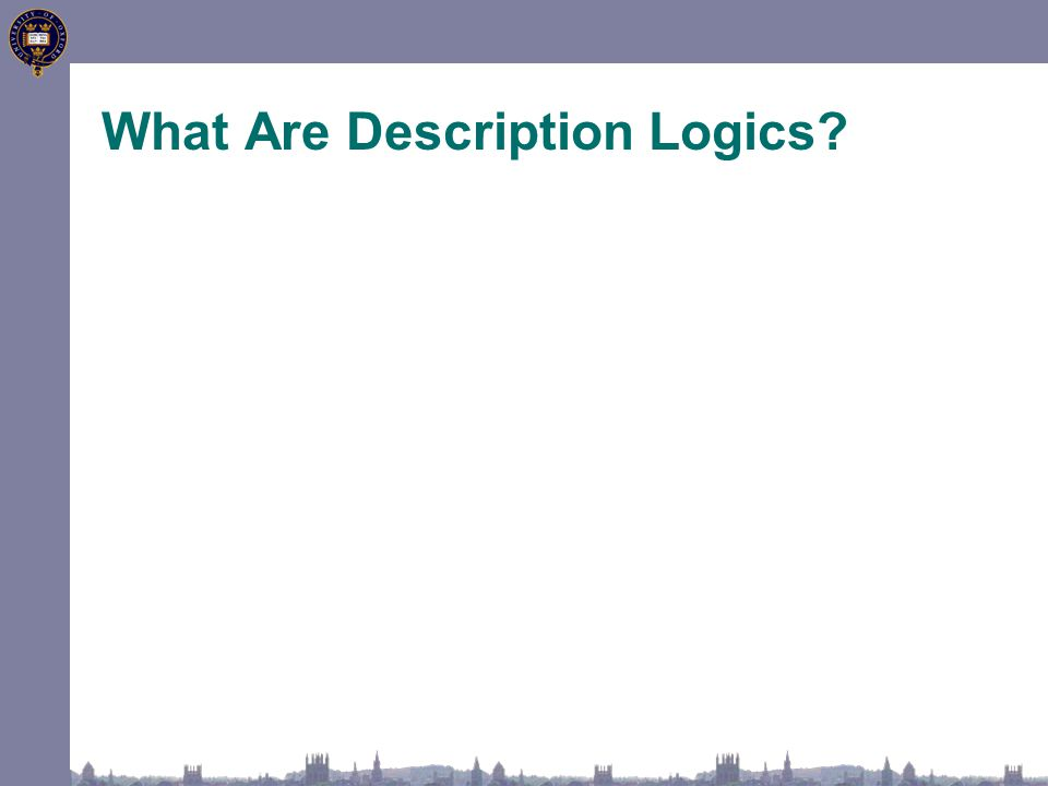 What Are Description Logics