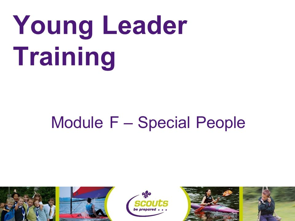 Young Leader Training Module F – Special People
