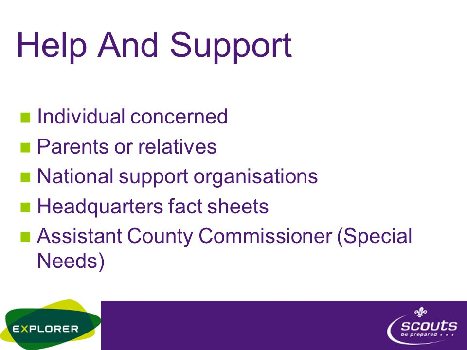 Help And Support Individual concerned Parents or relatives National support organisations Headquarters fact sheets Assistant County Commissioner (Special Needs)