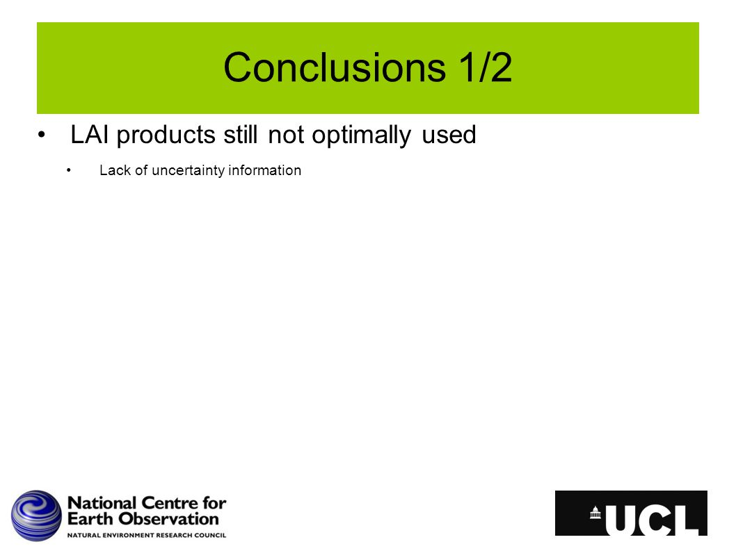 Conclusions 1/2 LAI products still not optimally used Lack of uncertainty information