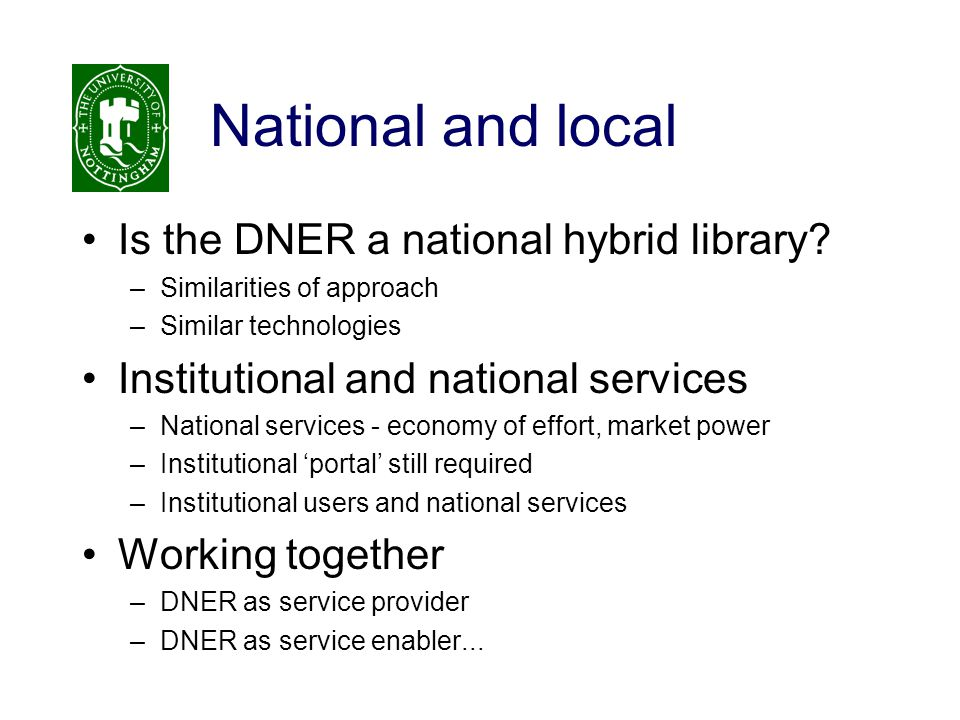 National and local Is the DNER a national hybrid library.