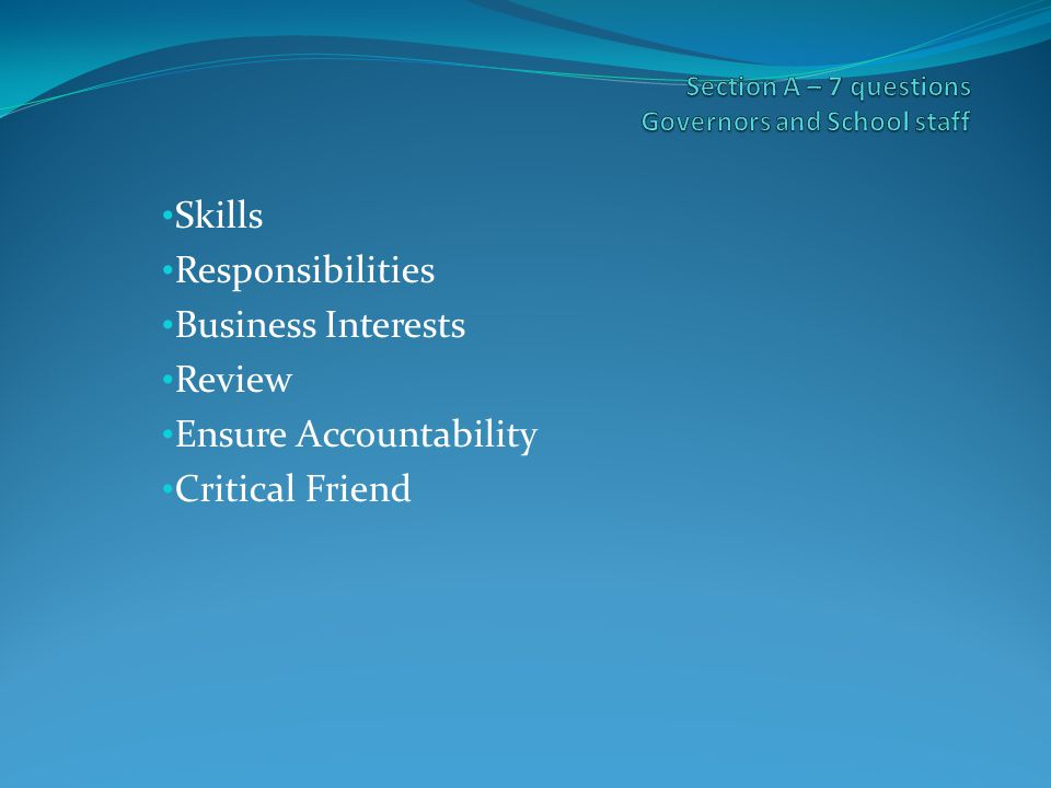 Skills Responsibilities Business Interests Review Ensure Accountability Critical Friend