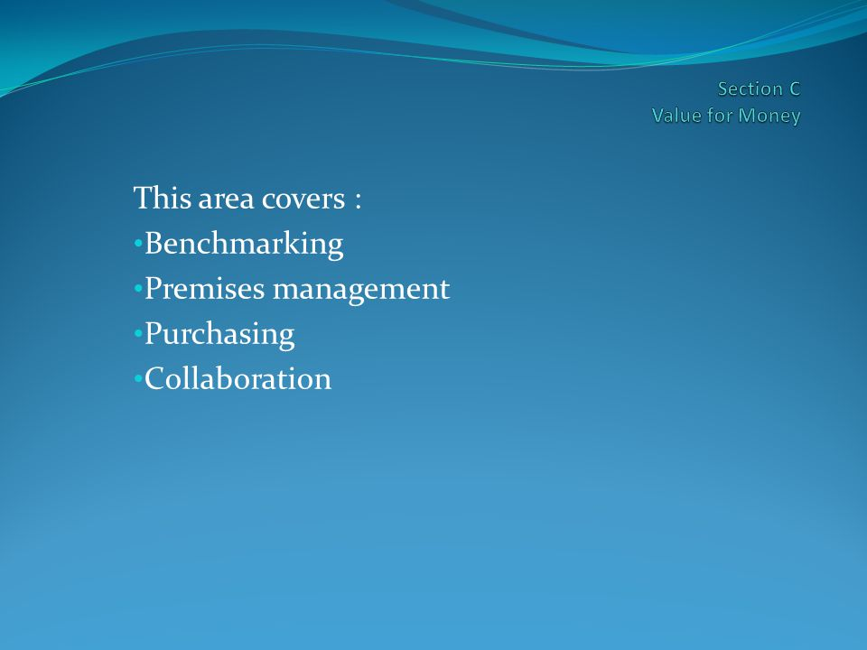 This area covers : Benchmarking Premises management Purchasing Collaboration
