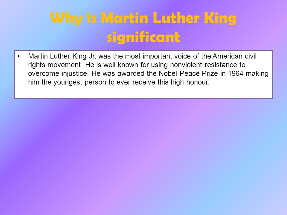 Why is Martin Luther King significant Martin Luther King Jr.