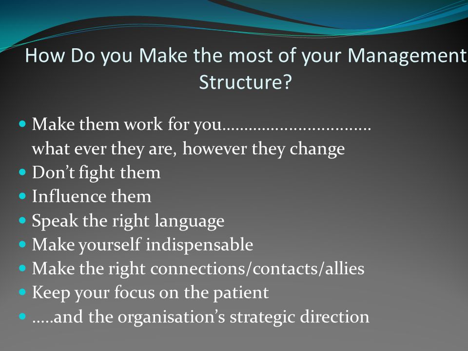 How Do you Make the most of your Management Structure.