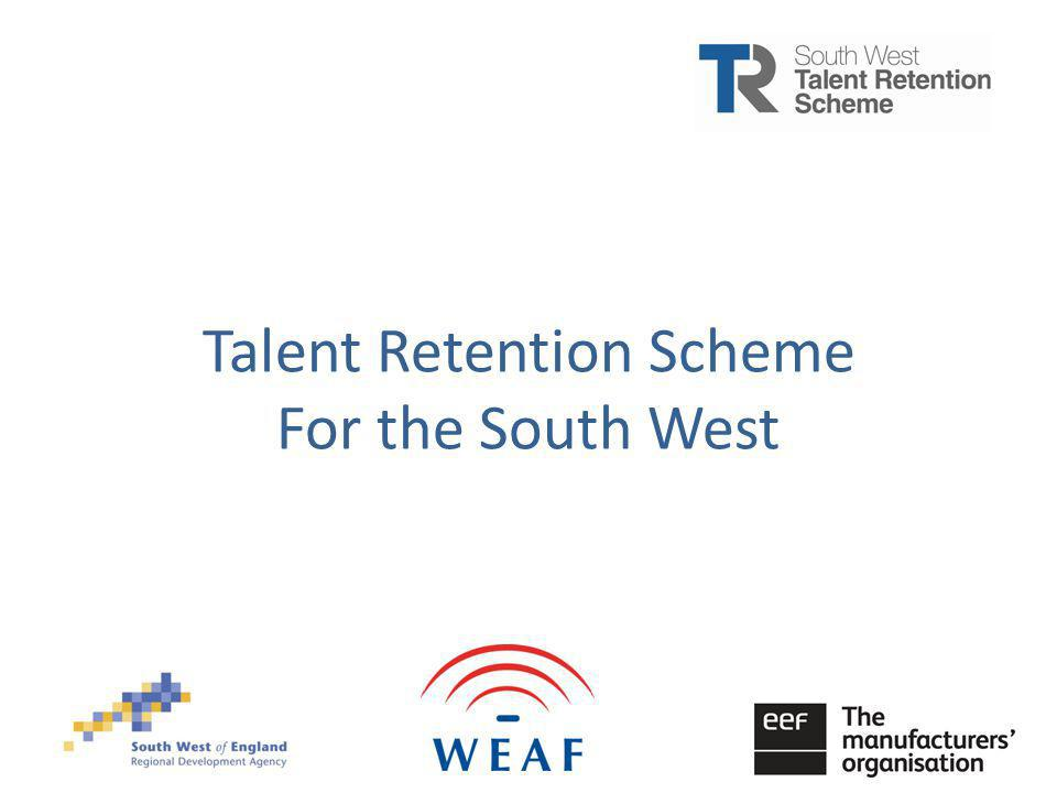 Talent Retention Project Advanced Engineering South West Talent Retention Scheme For the South West