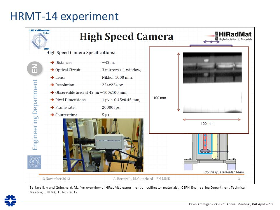 HRMT-14 experiment Bertarelli, A and Guinchard, M., 'An overview of HiRadMat experiment on collimator materials', CERN Engineering Department Technical Meeting (ENTM), 13 Nov 2012.
