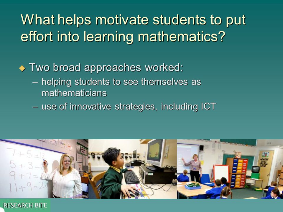 What helps motivate students to put effort into learning mathematics.