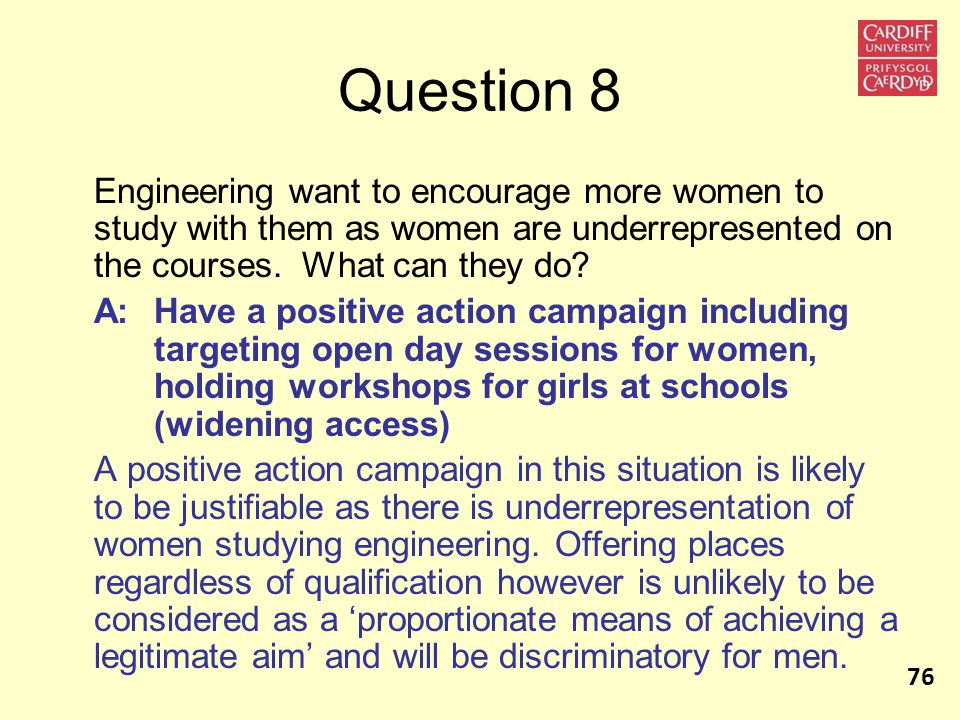 Question 8 Engineering want to encourage more women to study with them as women are underrepresented on the courses.