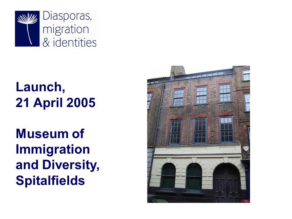 Launch, 21 April 2005 Museum of Immigration and Diversity, Spitalfields