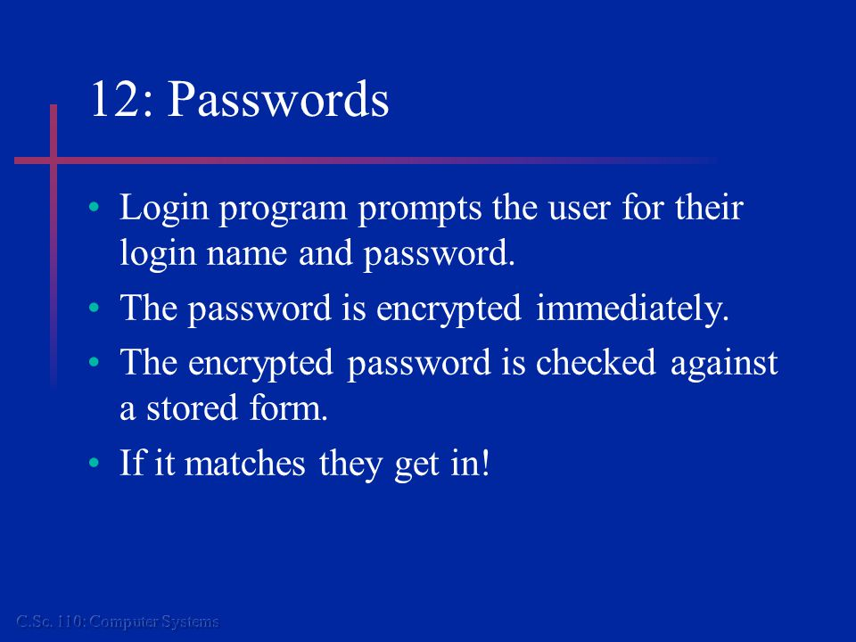 12: Passwords Login program prompts the user for their login name and password.