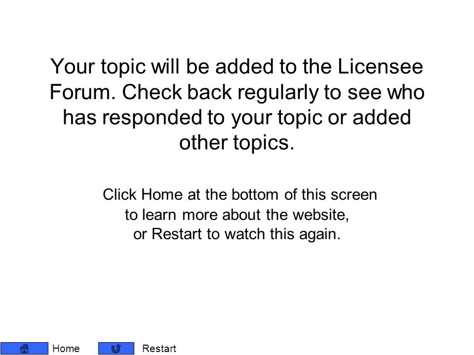 Your topic will be added to the Licensee Forum.