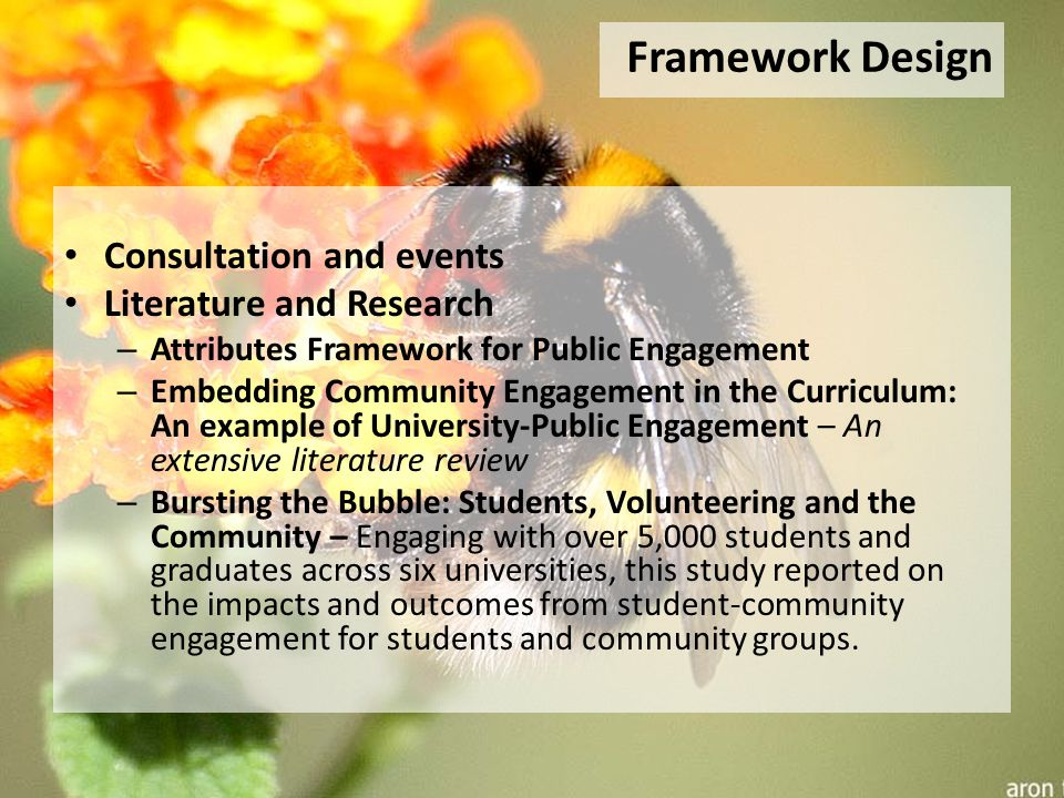 Consultation and events Literature and Research – Attributes Framework for Public Engagement – Embedding Community Engagement in the Curriculum: An example of University-Public Engagement – An extensive literature review – Bursting the Bubble: Students, Volunteering and the Community – Engaging with over 5,000 students and graduates across six universities, this study reported on the impacts and outcomes from student-community engagement for students and community groups.