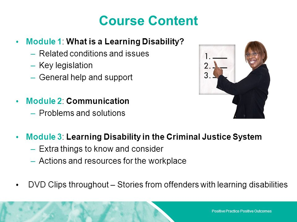 Positive Practice Positive Outcomes Course Content Module 1: What is a Learning Disability.