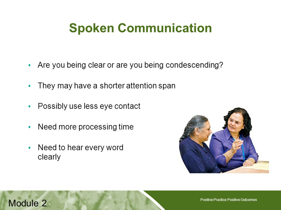 Positive Practice Positive Outcomes Spoken Communication Are you being clear or are you being condescending.