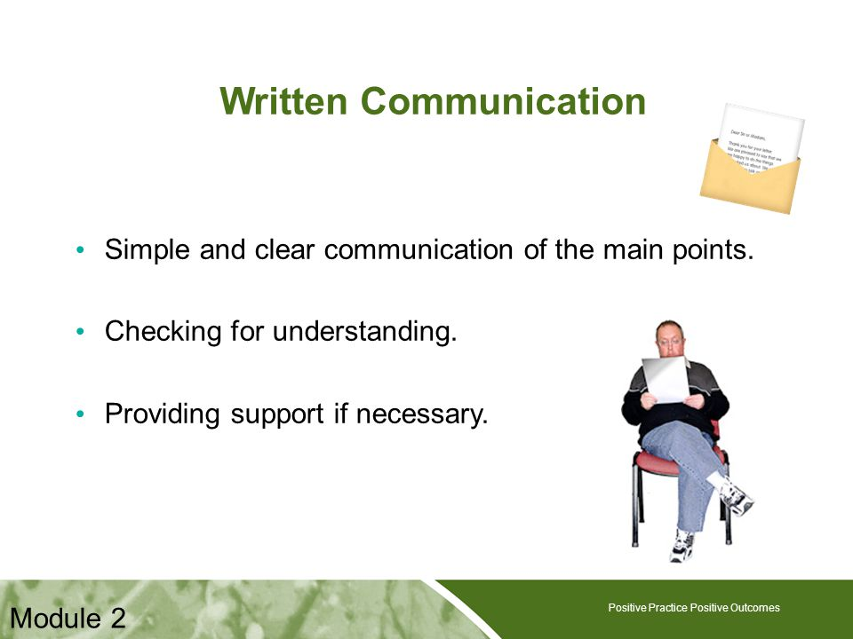 Positive Practice Positive Outcomes Written Communication Simple and clear communication of the main points.