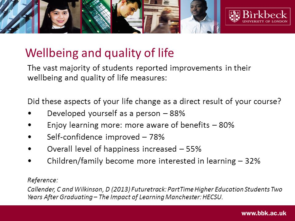 Wellbeing and quality of life The vast majority of students reported improvements in their wellbeing and quality of life measures: Did these aspects of your life change as a direct result of your course.