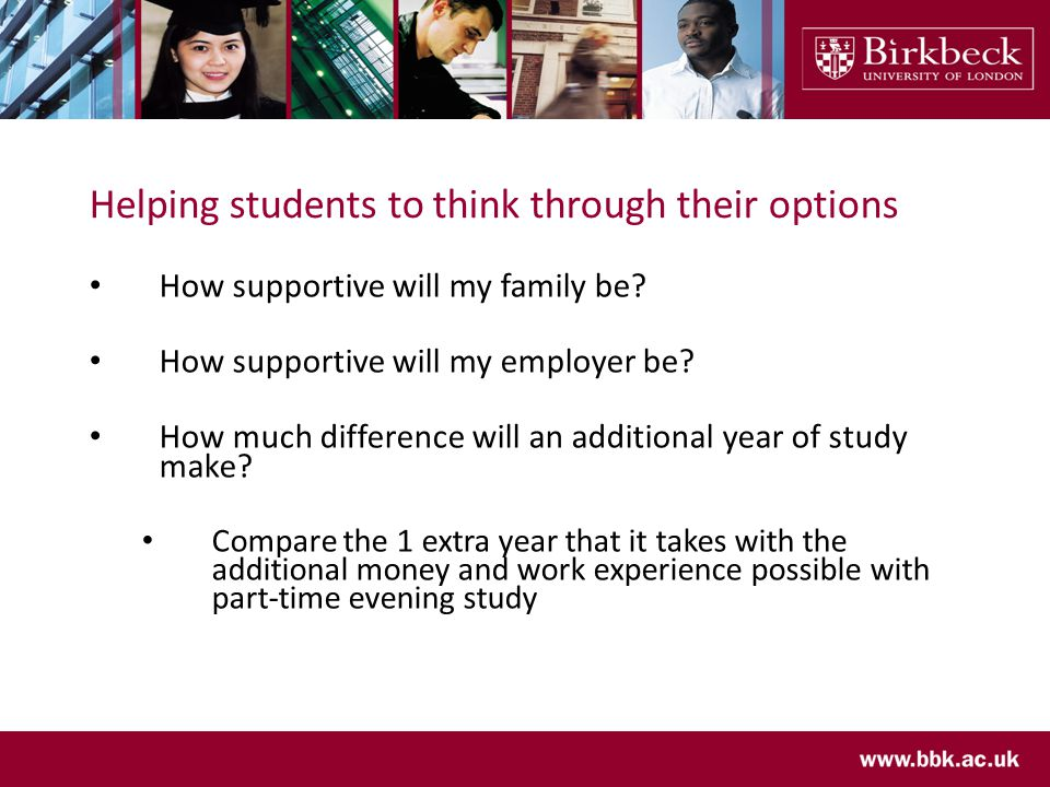 Helping students to think through their options How supportive will my family be.