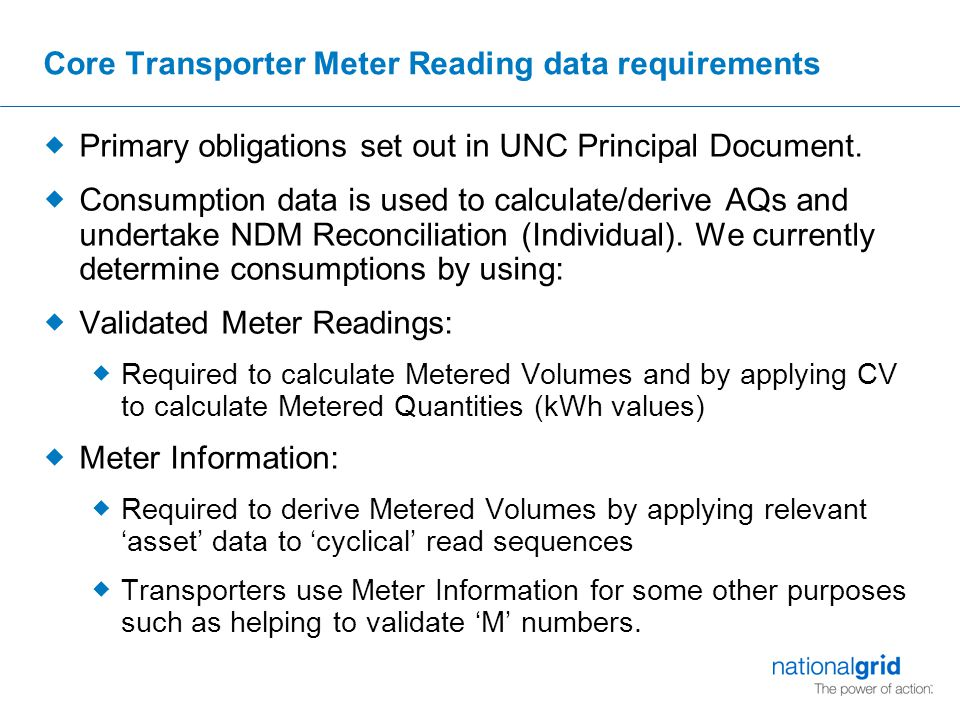 Core Transporter Meter Reading data requirements  Primary obligations set out in UNC Principal Document.