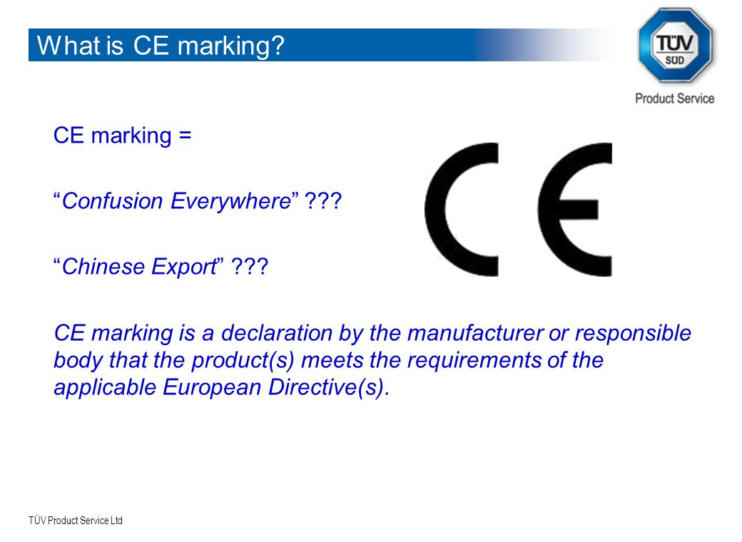 What Is Ce >> Tuv Product Service Ltd 1 Ce Marking Your Legal Obligations This