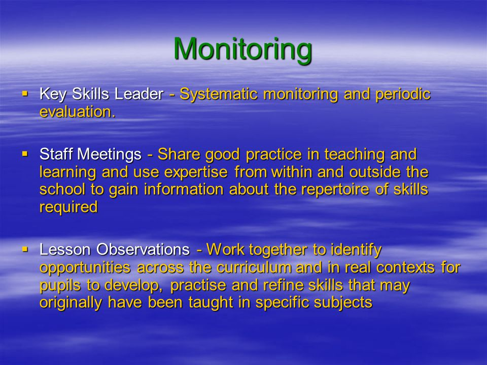 Monitoring  Key Skills Leader - Systematic monitoring and periodic evaluation.