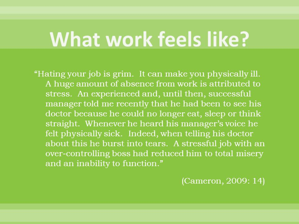 Hating your job is grim. It can make you physically ill.