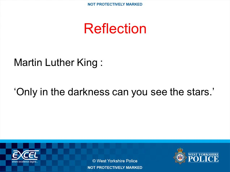 Reflection Martin Luther King : 'Only in the darkness can you see the stars.'