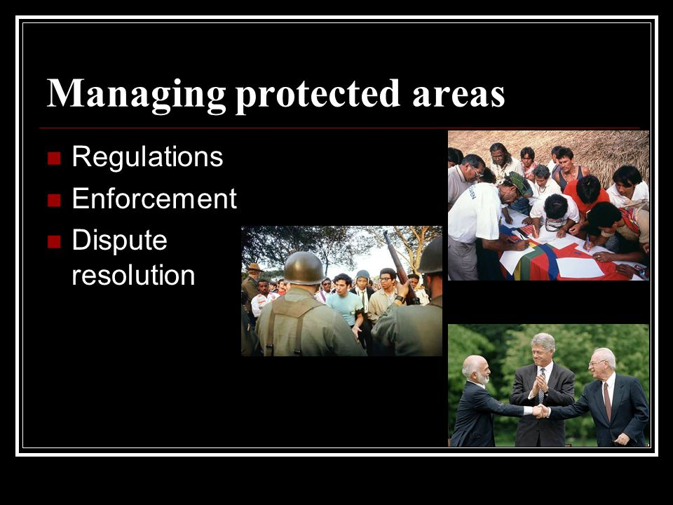 Managing protected areas Regulations Enforcement Dispute resolution