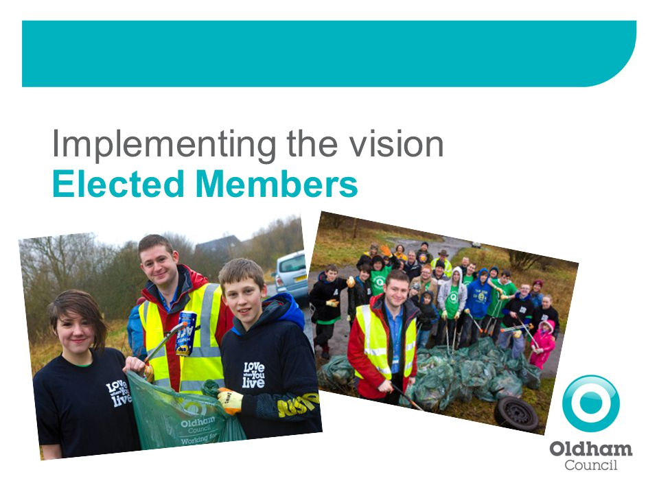 Implementing the vision Elected Members