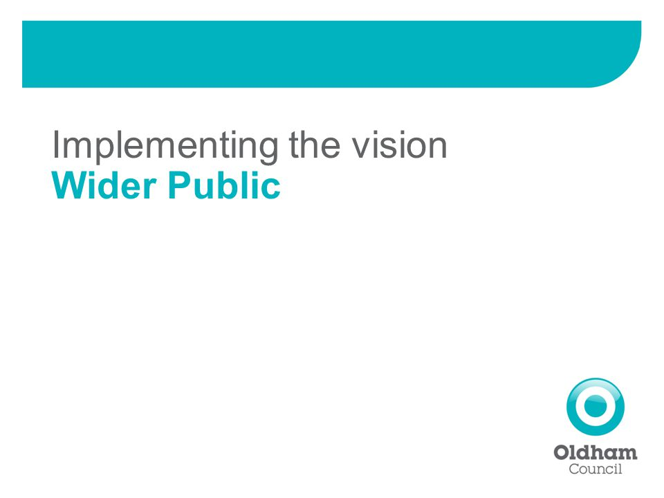Implementing the vision Wider Public