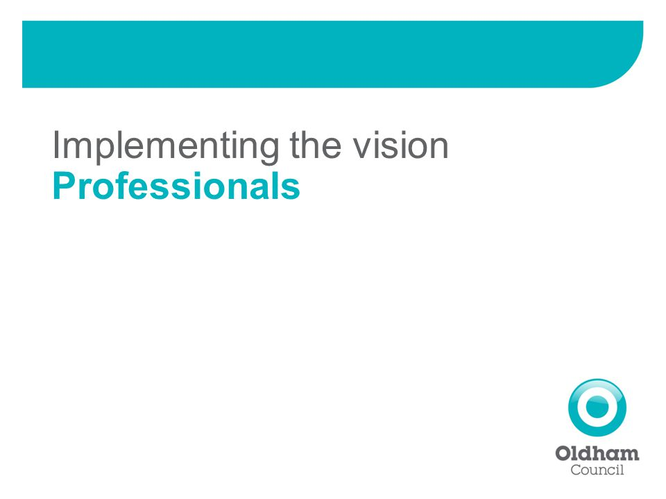Implementing the vision Professionals