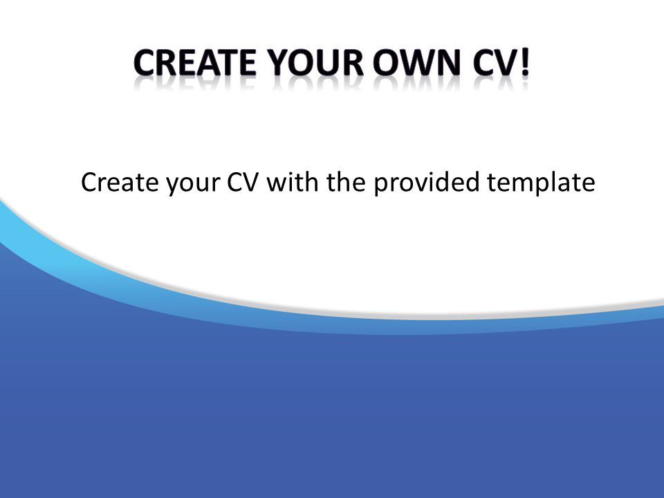 Create your CV with the provided template