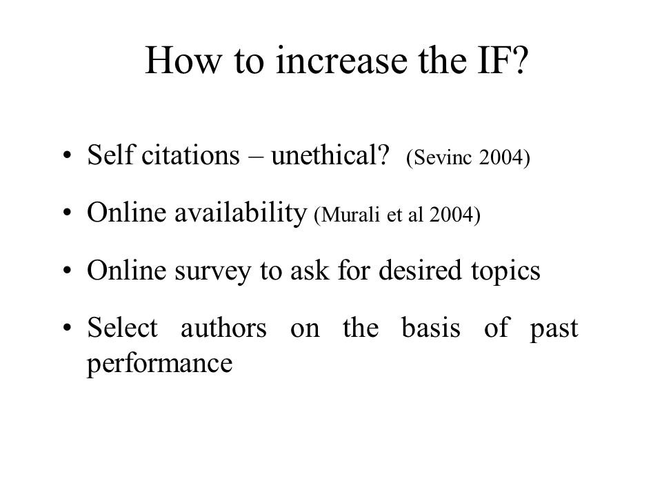How to increase the IF. Self citations – unethical.