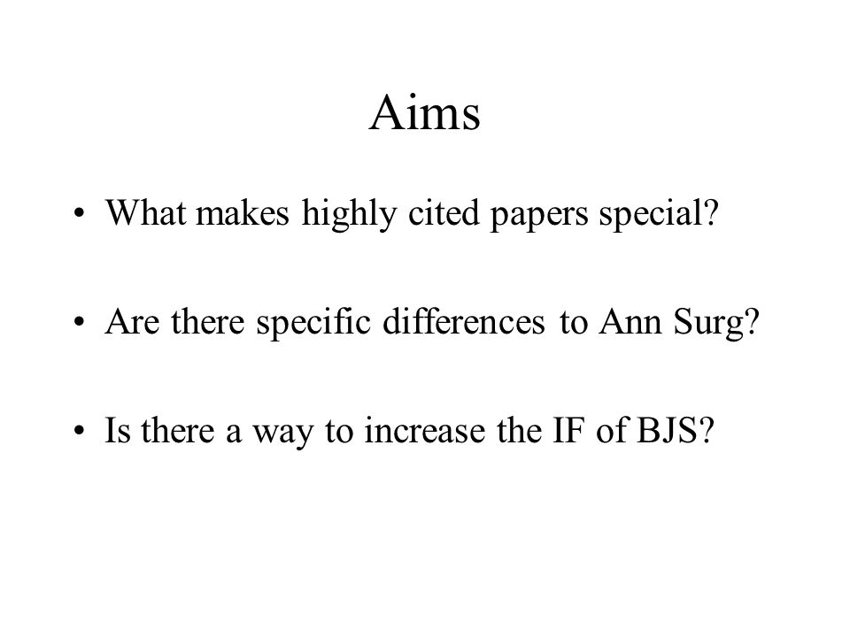 Aims What makes highly cited papers special. Are there specific differences to Ann Surg.